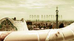 FROM BARCELONA by Pau García Laita. Music video about my city, Barcelona.