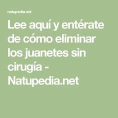 Lee aquí y entérate de cómo eliminar los juanetes sin cirugía - Natupedia.net