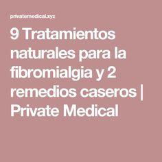 9 Tratamientos naturales para la fibromialgia y 2 remedios caseros   Private Medical