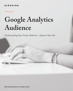 Understanding Your Audience using Google Analytics, how to grow your blog, google analytics, google search engine, seo tips, seo tutorial