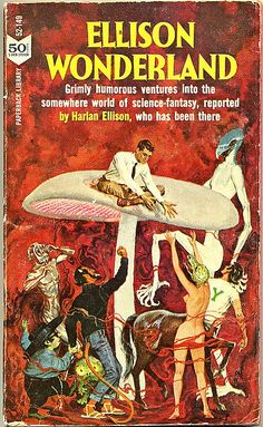 Ellison Wonderland by Harlan Ellison. 1962. Cover by Victor Kalin.