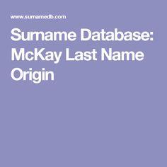 Surname Database: McKay Last Name Origin