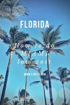 How to do Miami low-cost. travel tips from a Czech travel blogger. www.ejnets.com #blogger #ejnets #traveltips #tips #howto #miami #florida #miamivibe #southbeach #savemoney