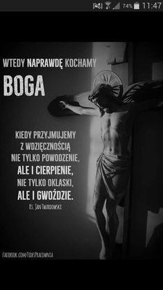 Wtedy naprawdę kochamy Boga Good Sentences, Soul Quotes, Keep The Faith, God Loves You, Good Thoughts, God Is Good, Better Life, Motto, Gods Love