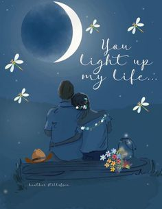 """You Light Up My Life."" by Heather Stillufsen, Rose Hill Design Sweet Night, Marriage Relationship, Marriage Advice, Relationships, Islam Marriage, Hello Weekend, Love My Husband, Romantic Quotes, Romantic Cards"