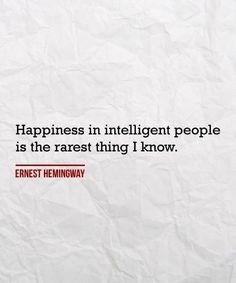 - - Ernest Hemingway