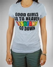 'Good Girls Go to Heaven Lesbians Go Down' Junior Fitted Tee