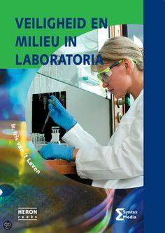 Veiligheid en milieu in laboratoria - Iris van 't Leven - plaatsnr. 608/047 #Laboratorium #Veiligheid #Milieu