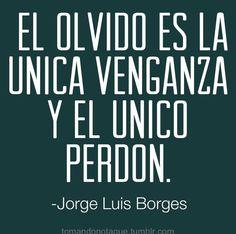 frases bonitas — Frases de vida -Jorge Luis Borges: