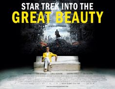 STAR TREK INTO THE GREAT BEAUTY / After the crew of the Enterprise find an unstoppable force of terror from within their own organization, Captain Kirk just looks past it to find a timeless landscape of absurd, exquisite beauty and lives happily ever after with his yellow jacket.