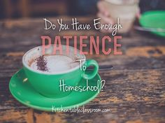 """Do You Have Enough Patience to Homeschool? """"Love is patient. Love is kind."""" Except sometimes love makes you want to hide in the pantry and binge eat mediocre gluten free Oreo substitutes. Sometimes love makes you want to stop drinking coffee and start drinking wine way earlier than is socially acceptable when home alone with four kids. Sometimes patience wears thin and little hands touching, pulling, requests for time, attention, fairness, and world equality begin to feel like some kind of…"""