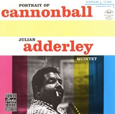 Julian Adderley Quintet - 1958 - Portrait of Cannonball (Riverside)