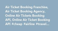 Air Ticket Booking Franchise, Air Ticket Booking Agency, Online Air Tickets Booking API, Online Air Ticket Booking API #cheap #airline #travel #tickets http://nef2.com/air-ticket-booking-franchise-air-ticket-booking-agency-online-air-tickets-booking-api-online-air-ticket-booking-api-cheap-airline-travel-tickets/  #air travel booking # Services > Air Ticket Booking Not so long ago, flight booking was considered to be cumbersome process. With Travel E-Point the process has become much easier…
