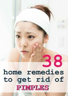 38 Home Remedies to Get Rid of Pimples