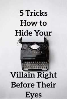 5 Tricks How to Hide Your Villain Right Before Their Eyes. Consider the many ways a writer can hide their villain before their readers' eyes. Hide your villain Creative Writing Tips, Book Writing Tips, Writing Words, Fiction Writing, Writing Help, Writing Prompts, Writing Ideas, Writing Websites, Writing Outline
