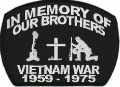 In Memory of Our Brothers,  Vietnam War 1959  -1975.