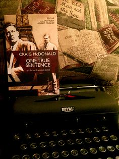 """ONE TRUE SENTENCE: A Hector Lassiter novel featuring Ernest Hemingway (""""Write the truest sentence that you know..."""")"""