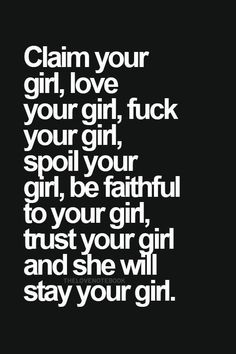 Not f* just love me, trust, spoil me, and be faithful