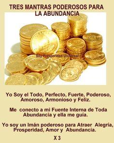 TRES MANTRAS DECRETOS PODEROSOS, PARA ATRAER PROSPERIDAD, ABUNDANCIA Y FELICIDAD - SOY PROSPERIDAD UNIVERSAL