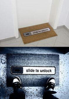 Slide to unlock mat. haha. I wonder how many people look over their shoulder to see if anyone is watching and try it.
