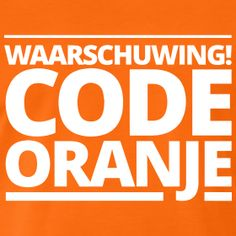 T-shirt met waarschuwing: Code Oranje! | De allermafste Koningsdag 2015 T-shirts! Knaloranje!