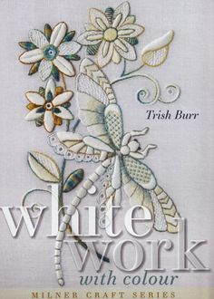 Whitework with Colour by Trish Burr
