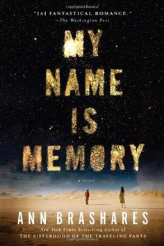 My Name is Memory by Ann Brashares. $6.00. Publisher: Riverhead Trade (June 7, 2011). Reading level: Ages 18 and up. Author: Ann Brashares