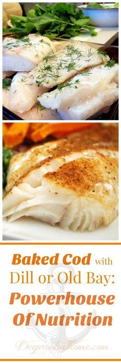 Baked Cod with Dill or Old Bay: Powerhouse Of Nutrition Gebackener Kabeljau mit Dill oder alter Bucht: Kraftpaket der Nahrung Seafood Recipes, Gourmet Recipes, Cooking Recipes, Healthy Recipes, Dill Recipes, Salmon Recipes, Recipes Dinner, Recipies, Seafood Dinner
