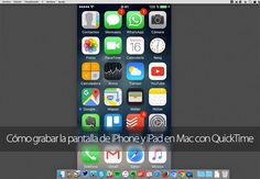 Cómo grabar en vídeo la pantalla de iPhone y iPad en Mac con QuickTime