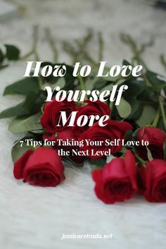 How to Love Yourself More: 7 Tips for Self Love