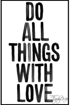 Do all things with love, from @sweatpassionandtears.