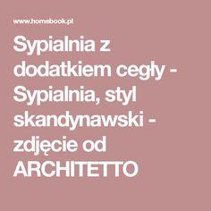 Sypialnia z dodatkiem cegły - Sypialnia, styl skandynawski - zdjęcie od ARCHITETTO