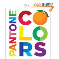 This bright, smart, and charming board book introduces nine colors, 20 shades each, and pairs each main color with a strong image (red = wagon) using several of the shades. Each shade is listed with its Pantone number and a fun descriptive name. I'm considering it my boy's first Pantone book!
