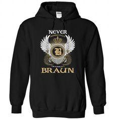 4 BRAUN Never - #long shirt #tshirt makeover. LOWEST PRICE  => https://www.sunfrog.com/Camping/1-Black-79891917-Hoodie.html?id=60505