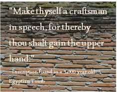 Kemetic Proverbs   Quote about the importance and power of good speech by Ancient ...