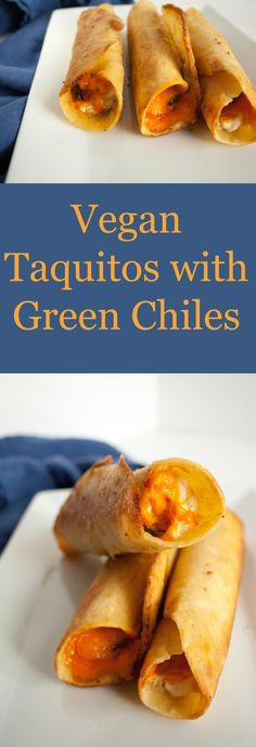 Vegan Taquitos with Green Chiles - These vegan taquitos are a great appetizer or meal. Serve with vegan sour cream and salsa. #vegan #taquitos #mexicanfood #greenchiles