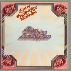 the flying burrito brothers - last of the red hot burritos