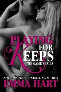 Playing for Keeps (The Game, #2) by Emma Hart, http://www.amazon.com/dp/B00DKCZBYA/ref=cm_sw_r_pi_dp_ZB0Yrb0RP4YZR
