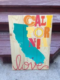 California Love Hand Painted Wooden Sign - Dimensions 24 x 16 3/4 x 1 1/2