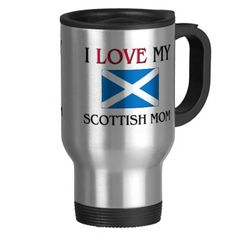 I Love My Scottish Mom Coffee Mugs