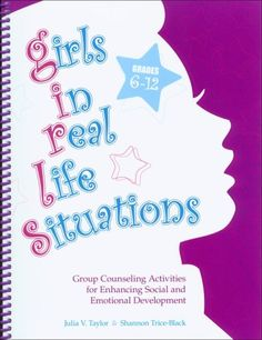 Girls in Real Life Situations, Grades 6-12: Group Counseling Activities for Enhancing Social and Emotional Development (Book and CD) $31.40