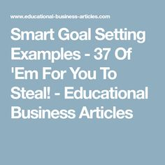 Goal Examples  Writing A Smart Goal  School    Goal