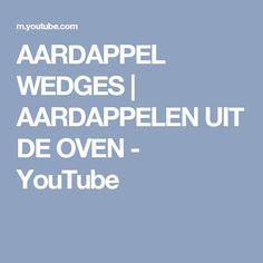 AARDAPPEL WEDGES   AARDAPPELEN UIT DE OVEN - YouTube