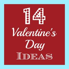 14 Valentine's Day Ideas by   Organize & Decorate Everything
