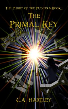 My interview with C.A. Hartley, author of THE PRIMAL KEY: THE PLIGHT OF THE PLEXUS.