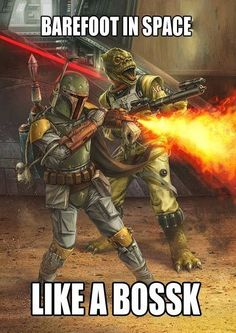 Barefoot in Space, Like a Bossk