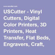 USCutter - Vinyl Cutters, Digital Color Printers, 3D Printers, Heat Transfer, Flat Beds, Engravers, Craft, Vinyl Supplies, Tools