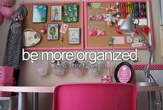 "Before I die - Be more organized - all my friends are probably thinking, ""yeah right never going to happen"""