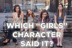 "Which ""Girls"" Character Said It? Take the BuzzFeed Quiz."