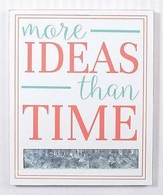 Adams & Co. More Ideas Than Time Memo Board | zulily